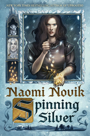 The cover of Spinning Silver depicts a dark-haired woman pouring gold coins from one hand into the other.