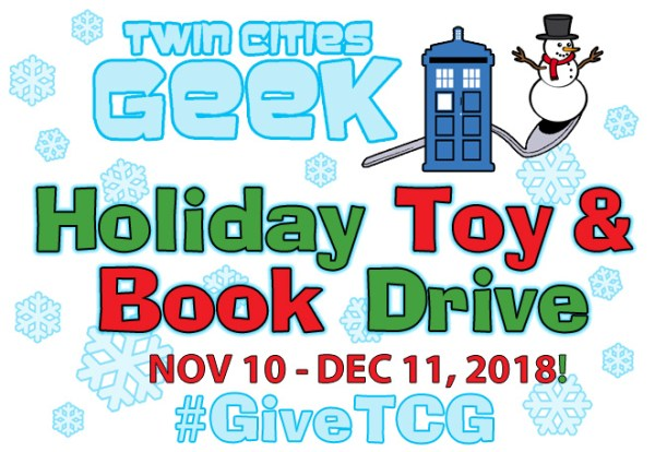 Participate in the 2017 Twin Cities Geek Holiday Toy & Book Drive! Nov 10 through Dec 11!
