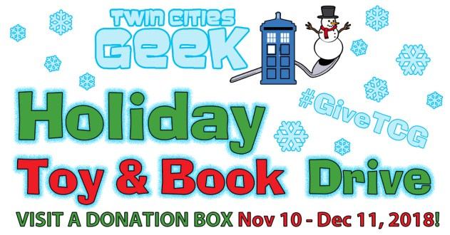 Twin Cities Geek Holiday Toy & Book Drive. Visit a donation Box Nov 10-Dec 11, 2018!