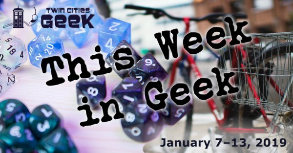 This Week in Geek 1/7/19