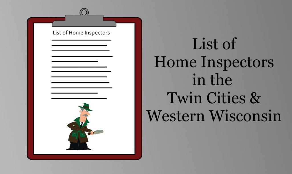 List of Home Inspectors in the Twin Cities & Western WI