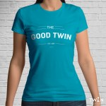 Custom The Good Twin T-shirt Teal
