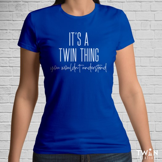It's A Twin Thing T-Shirt Royal