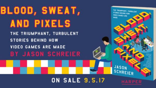 Jason Schreier's Blood Sweat and Pixels