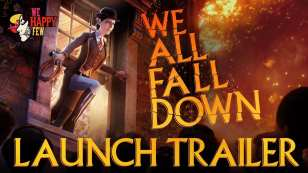 we all fall down, we happy few, release date, trailer
