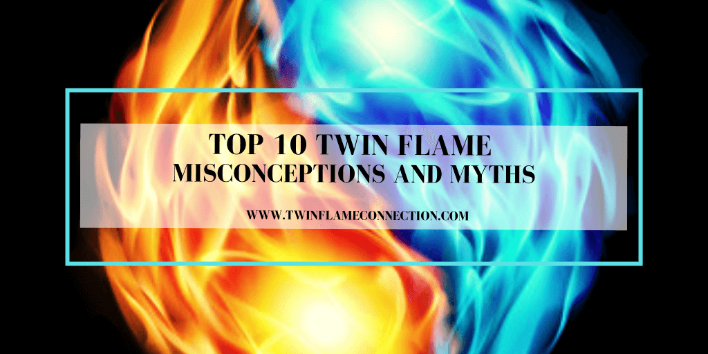 Top 10 Twin Flame Misconceptions and Myths