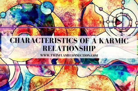 Characteristics of a Karmic Relationship