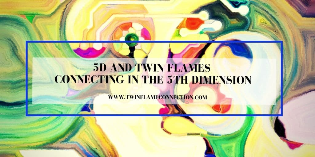 5D and Twin Flames – Connecting in the 5th Dimension