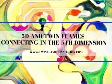 5D and Twin Flames - Connecting in the 5th Dimension