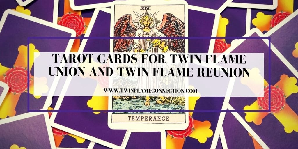 Tarot Cards for Twin Flame Union and Twin Flame Reunion