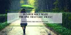 Is Your Soul Mate the One That Got Away?