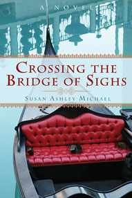Crossing the Bridge of Sighs Susan Ashley Michael
