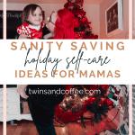 sanity saving self care ideas