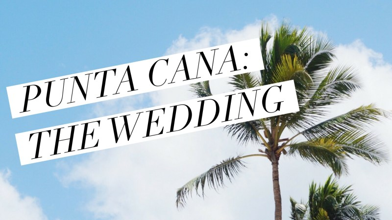 Punta Cana Vlog 2016: The Wedding | Twinspiration