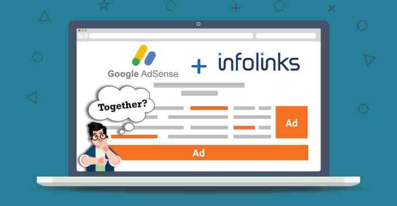 Use Adsense And Infolinks Ad Monitization Together