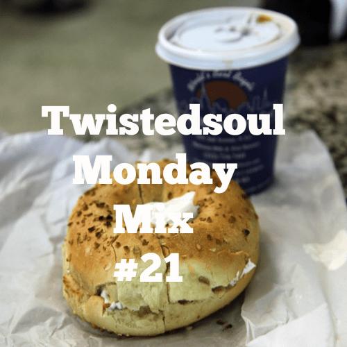 Twistedsoul Monday Mix #21