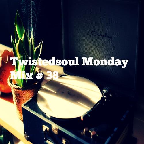 Twistedsoul Monday Mix # 38