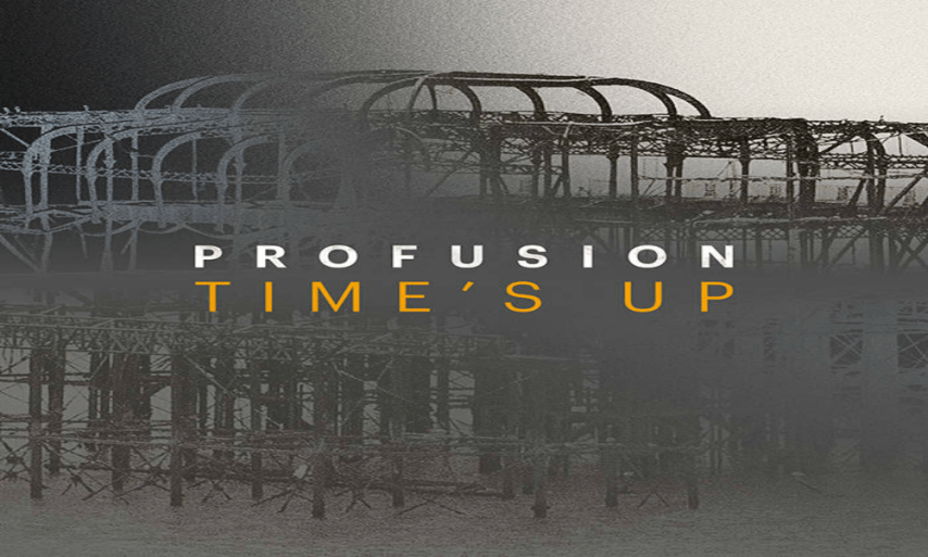 Profusion - Times Up's