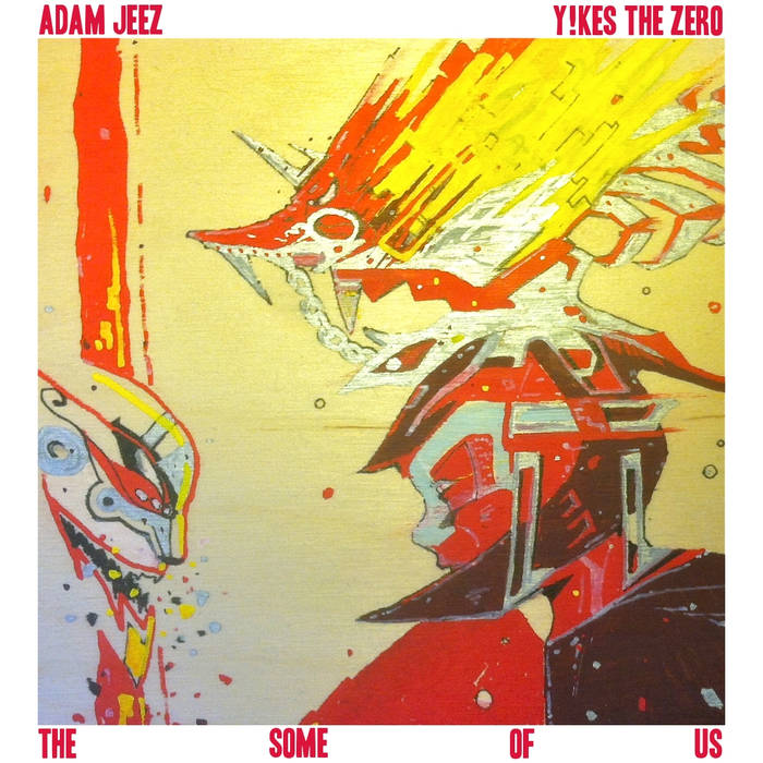 The Some of Us by Adam Jeez & Y!kes the Zero