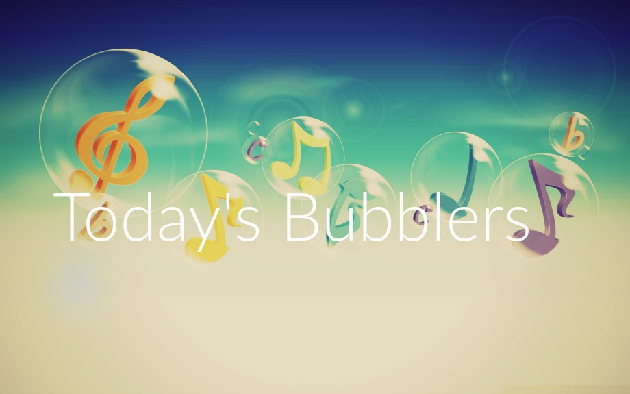Today's Bubblers