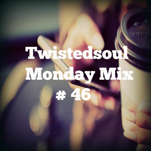Twistedsoul Monday Mix #46
