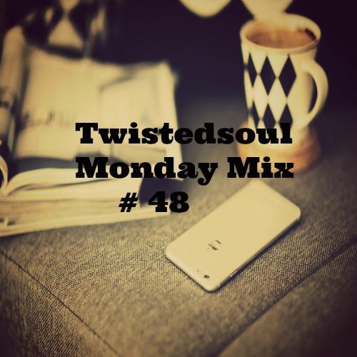 Twistedsoul Monday Mix # 48