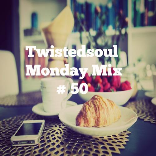 Twistedsoul Monday Mix #50