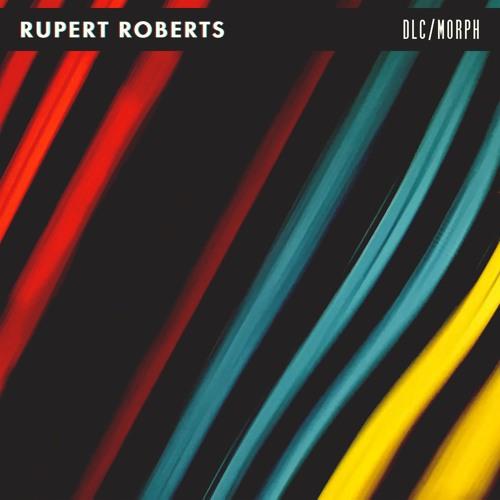 Ruperts Roberts - DLC/MORPH