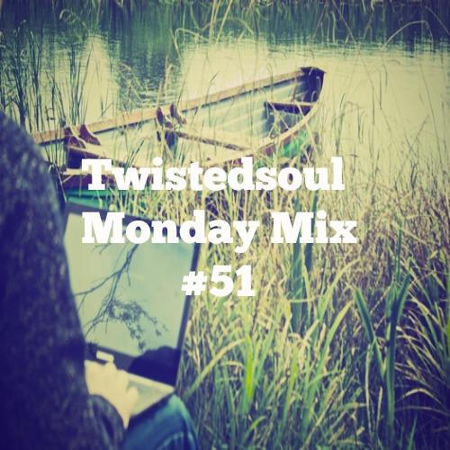 Twistedsoul Monday Mix # 50