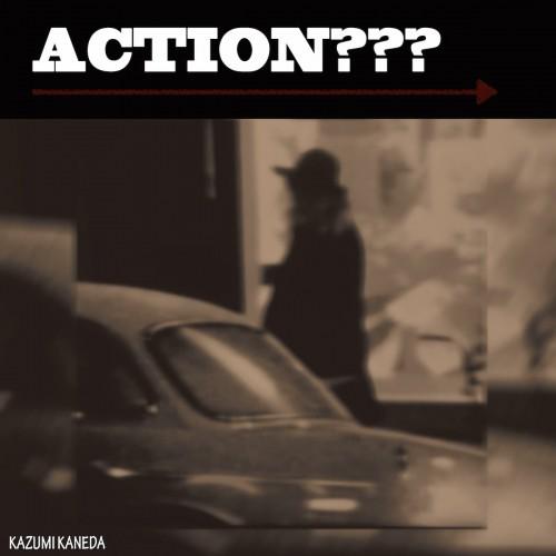 ACTION??? by Kazumi Kaneda