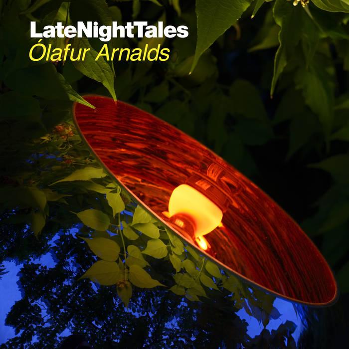 Late Night Tales: Ólafur Arnalds by Ólafur Arnalds