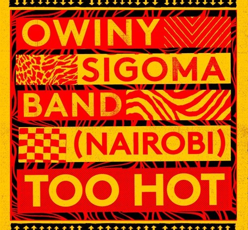 Owiny Sigoma Band - (Nairobi) Too Hot