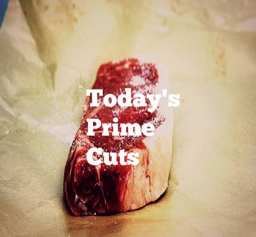 Today's Prime Cuts