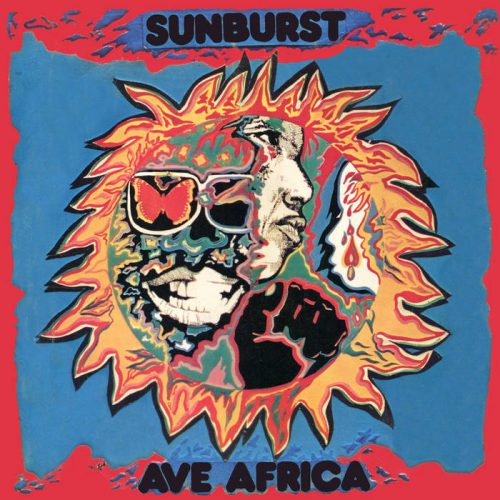 Ave Africa: The Complete Recordings 1973-1976 by Sunburst