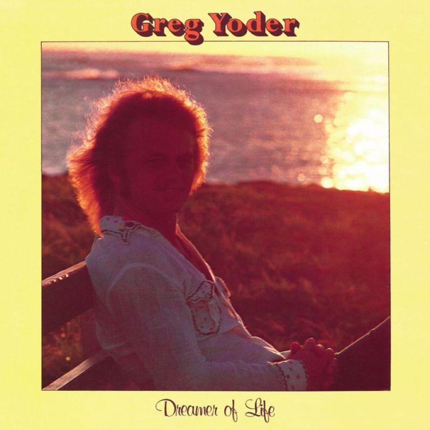 Greg Yoder - Dreamer Of Life
