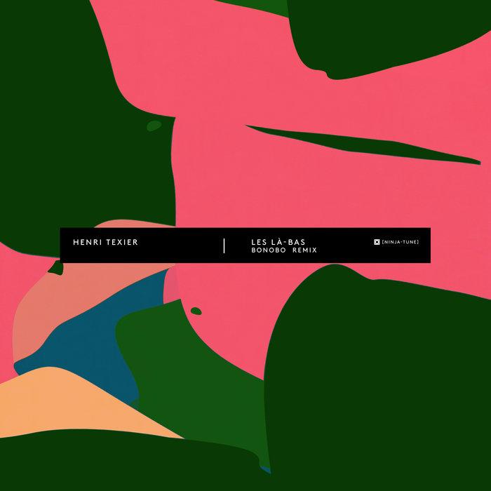 Les Là-Bas (Bonobo Remix) by Henri Texier