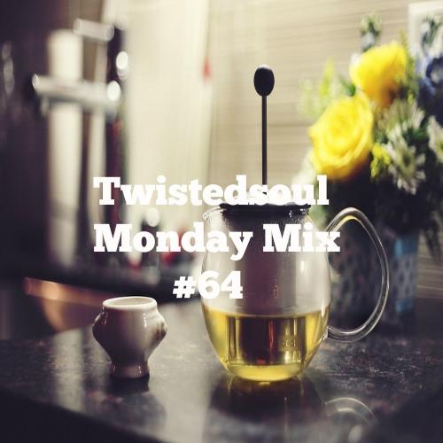 Twistedsoul Monday Mix #64