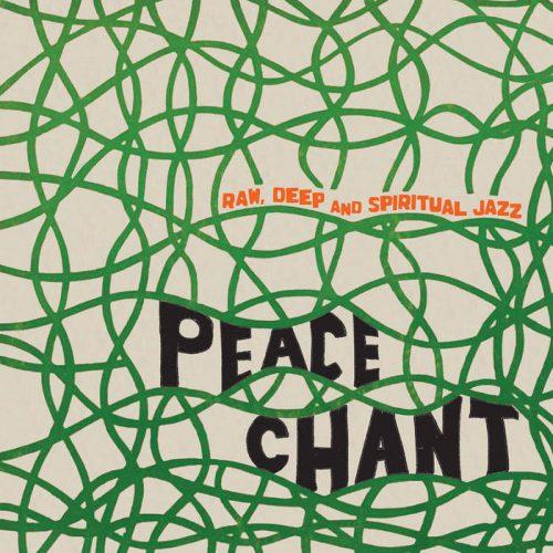 Peace Chant - Raw, Deep and Spiritual Jazz Vol.1&2