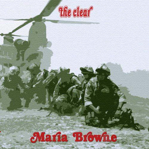 THE CLEAR - Maria Browne