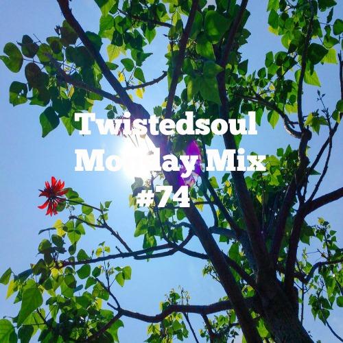 Twistedsoul Monday Mix #74
