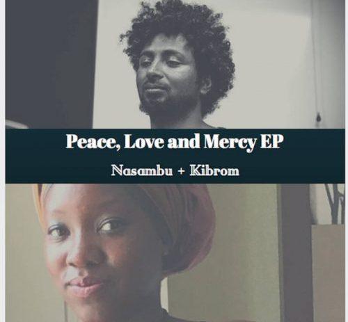 Peace, Love and Mercy, The EP by Nasambu + Kibrom