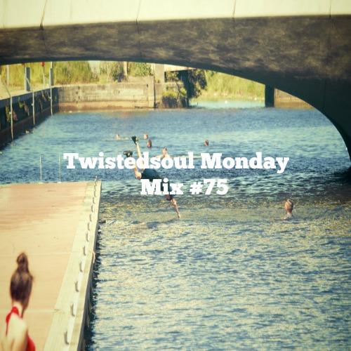 Twistedsoul Monday Mix #75