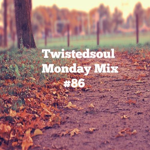 Twistedsoul Monday Mix #86