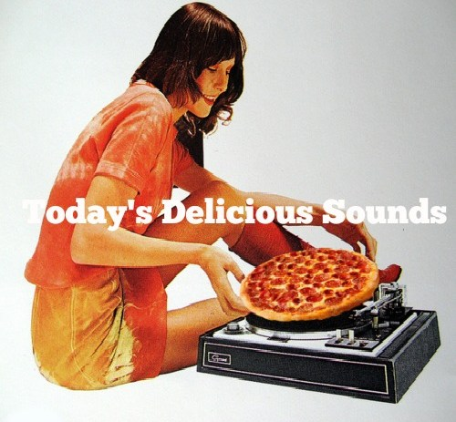 Today's Delicious Sounds