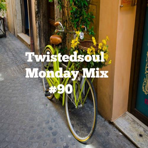 Twistedsoul Monday Mix #90