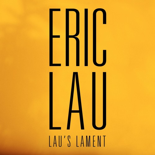 eric-lau -lau's lament
