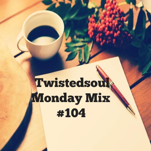 twistedsoul-monday-mix #104
