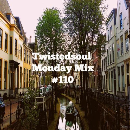 Twistedsoul Monday Mix #110