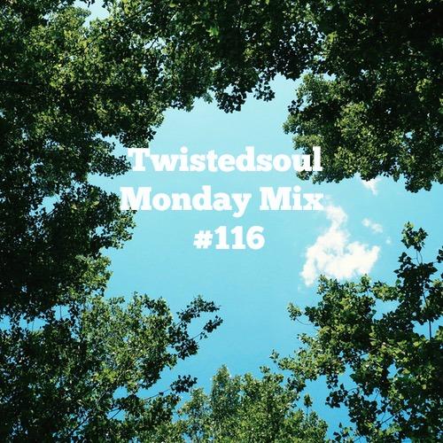 Twistedsoul Monday Mix #116