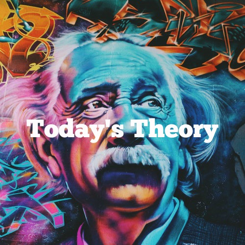 Today's Theory
